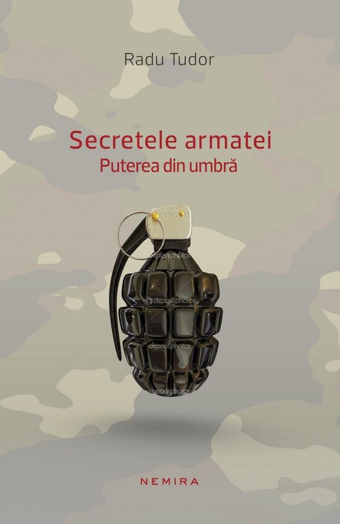 Radu Tudor-Secretele armatei. Puterea din umbra